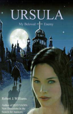 Ursula: My Beloved Enemy by Robert J Williams (University of Lethbridge, Canada) image