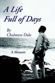 A Life Full of Days by CHALMERS DALE image