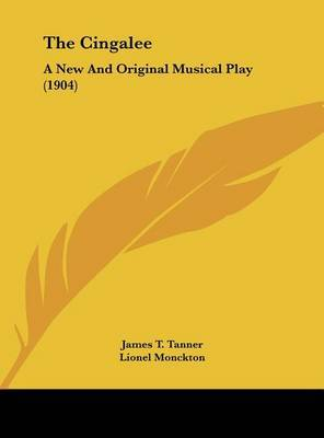 The Cingalee: A New and Original Musical Play (1904) by James T Tanner image