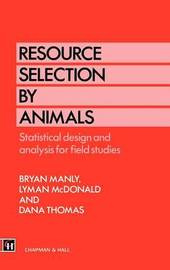 Resource Selection by Animals by Bryan Manly