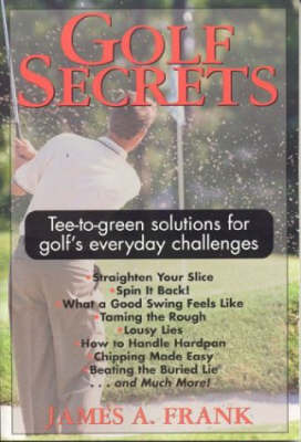 Golf Secrets by James A Frank