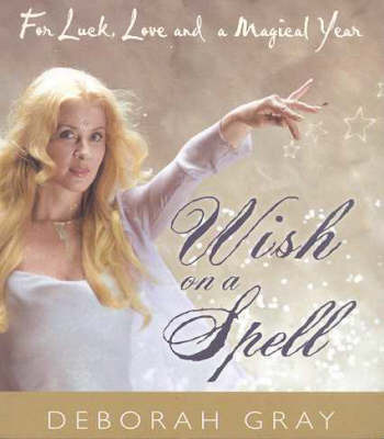 Wish on a Spell by Deborah Gray