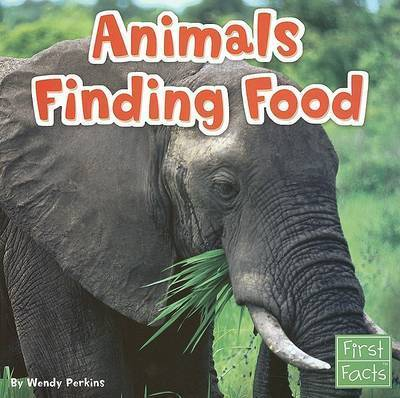 Animals Finding Food by Wendy Perkins