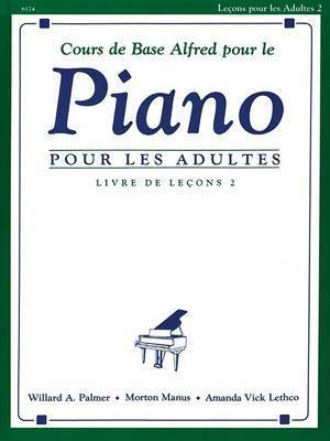 Alfred's Basic Adult Piano Course Lesson Book, Bk 2: French Language Edition by Willard Palmer