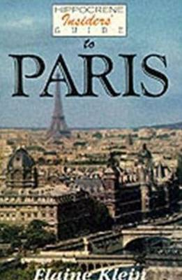 Hippocrene Insider's Guide to Paris by Elaine Klein