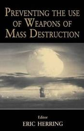 Preventing the Use of Weapons of Mass Destruction by Eric Herring image