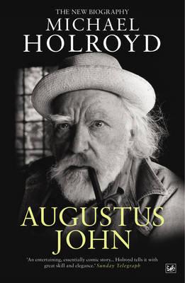 Augustus John by Michael Holroyd