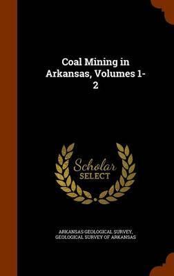 Coal Mining in Arkansas, Volumes 1-2 image