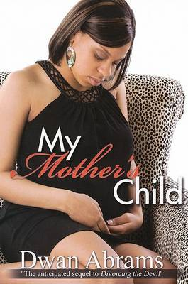 My Mother's Child by Dwan Abrams