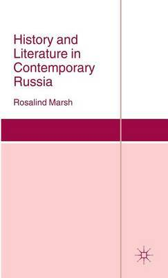 History and Literature in Contemporary Russia by Rosalind J. Marsh image