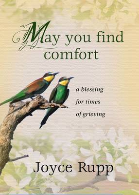 May You Find Comfort by Joyce Rupp