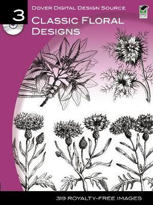 Dover Digital Design Source: No. 3: Classic Floral Designs by Dover