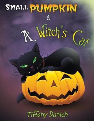 Small Pumpkin & a Witch's Cat by Tiffany Danich