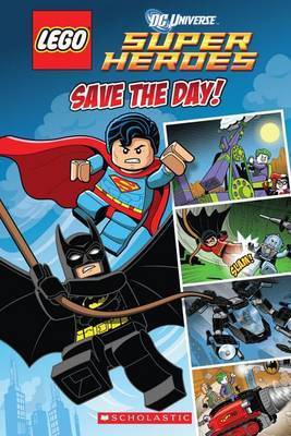Save the Day (Lego DC Superheroes: Comic Reader) by Trey King
