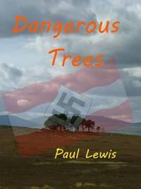 Dangerous Trees by Paul Lewis