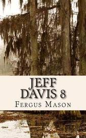 Jeff Davis 8: The True Story Behind the Unsolved Murder That Allegedly Inspired Season One of True Detective by Fergus Mason
