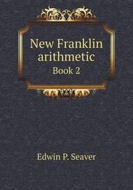 New Franklin Arithmetic Book 2 by Edwin P. Seaver