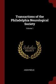 Transactions of the Philadelphia Neurological Society; Volume 1 by * Anonymous image