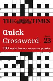 The Times Quick Crossword Book 23 by The Times Mind Games