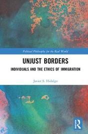Unjust Borders by Javier S. Hidalgo