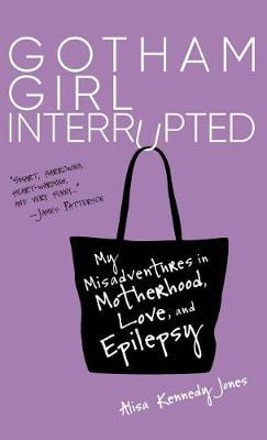 Gotham Girl Interrupted by Alisa Kennedy Jones