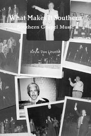 What Makes It Southern Southern Gospel Music by Kevin Don Levellie
