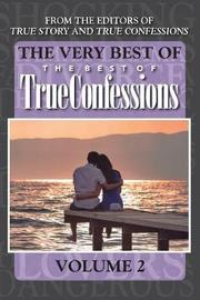 The Very Best of the Best of True Confessions, Volume 2 by Editors of True Story and True Confessio