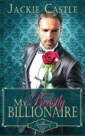 My Beastly Billionaire by Jackie Castle