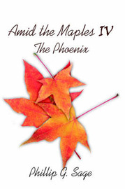 Amid the Maples IV the Phoenix by Phillip G. Sage image