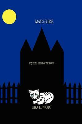 Max's Curse: Sequel to Night of the Spook by Kira A Edwards image