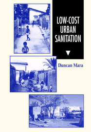 Low Cost Urban Sanitation by Duncan Mara