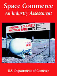 Space Commerce: An Industry Assessment by Department Of Comerce U S Department of Comerce image