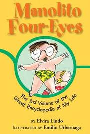 Manolito Four-Eyes: The 3rd Volume of the Great Encyclopedia of My Life by Elvira Lindo image