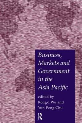 Business, Markets and Government in the Asia-Pacific