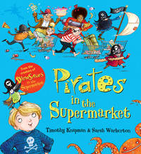 Pirates in the Supermarket by Timothy Knapman