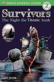 DK Readers L2: Survivors: The Night the Titanic Sank by Caryn Jenner