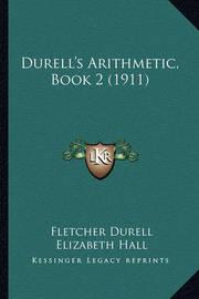 Durell's Arithmetic, Book 2 (1911) by Fletcher Durell