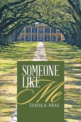 Someone Like Me by Sheila Mae