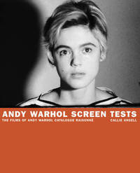 Andy Warhol Screen Tests: Films of An by Callie Angell image