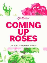 Coming Up Roses: Cath Kidston Autobiography by Cath Kidston