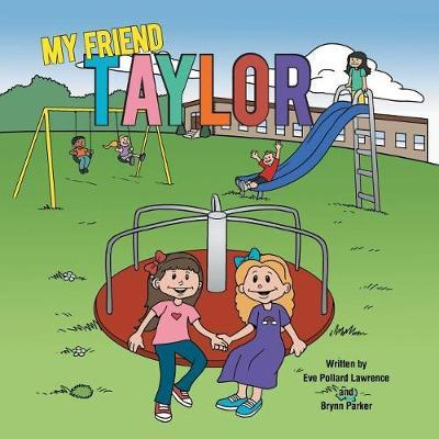 My Friend Taylor by Eve Pollard Lawrence