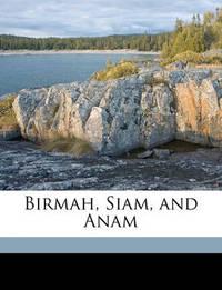 Birmah, Siam, and Anam by Josiah Conder
