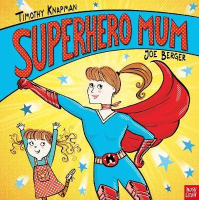 Superhero Mum by Timothy Knapman image