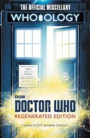 Doctor Who: Who-Ology Regenerated Edition: The Official Miscellany by Cavan Scott