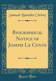 Biographical Notice of Joseph Le Conte (Classic Reprint) by Samuel Benedict Christy image
