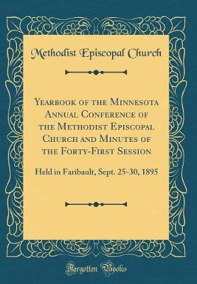 Yearbook of the Minnesota Annual Conference of the Methodist Episcopal Church and Minutes of the Forty-First Session by Methodist Episcopal Church image