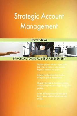 Strategic Account Management Third Edition by Gerardus Blokdyk