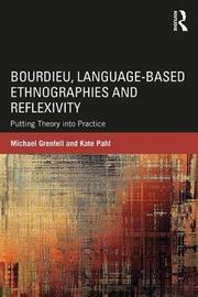 Bourdieu, Language-based Ethnographies and Reflexivity by Michael Grenfell
