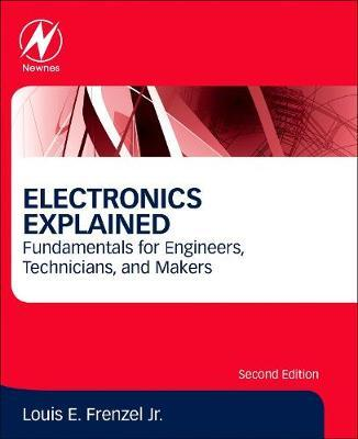 Electronics Explained by Louis E. Frenzel