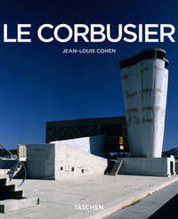 Le Corbusier Basic Architecture by Jean-Louis Cohen